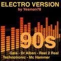 90s ELECTRO VERSION (Gala, Dr Alban, Reel 2 Real, Technotronic, Mc Hammer)
