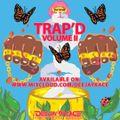 Trap'd Volume II