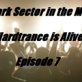 Dark Sector in the Mix - Hardtrance is alive Episode 7