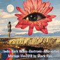 .::Indie~Dark Wave~Electronic~Alternative Mixtape 1Fev2019 by Mark Dias