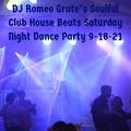 DJ Romeo Grate's Soulful Club House Beats Saturday Night Dance Party 9-18-21 (Soulful Club House!!)