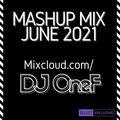 @DJOneF Mashup Mix June 2021