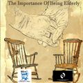 The Importance if Being Elderly