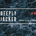 Deeply Jacked # 8 - Cooked in the Kitchen