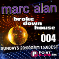 broke down house with marc alan 004 on PointBlank.FM, London UK - Sundays (01/03/2021)