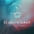 """PSY'AVIAH's """"EclectriCast"""" #004"""
