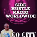 Side Hustle Radio Worldwide ( Co City)