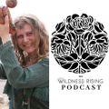 The Wildness Rising Podcast EP3 - Miska Chaska - Nov 2020