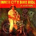 Inner City Bike Ride (( a mixtape )) Coast To Coast