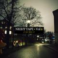 悠Understand's Night Tape Vol.8