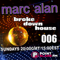 broke down house with marc alan 006 on PointBlank.FM, London UK - Sundays (01/17/2021)