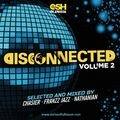 DiscConnected Volume 2 (mixed by Chasier, Franzz Jazz & nathanian)