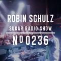 Robin Schulz   Sugar Radio 236