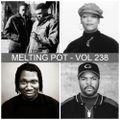 Melting Pot - Vol 238 (The Mellow Side Of Old School Hip-Hop - Part II)