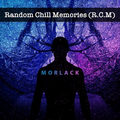 Random Chill Memories R.C.M. 013 (May 2019) (with Morlack) 05.05.2019