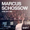 Marcus Schossow June 2011 Mix