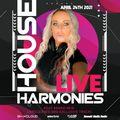 House Harmonies Live - Saturday April 24th 2021