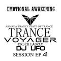 ERSEK LASZLO alias Dj UFO presents series EMOTIONAL AWAKENING TRANCE VOYAGER Session ep 41