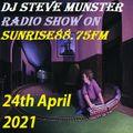 DJ Steve Munster Radio Show Saturday 24th April 2021