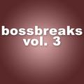Bossbreaks Vol. 3