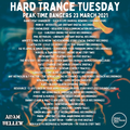 Hard Trance Tuesday 23 March 2021 - Peak Time Bangers - Hard Trance and Hard House