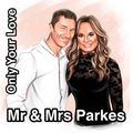 """Mr & Mrs Parkes """"Only You Love"""""""