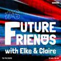 Future Friends Nr. 06 w/ Elke & Claire (13/10/20)