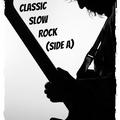 Classic Slow Rock (Side A)