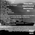 Deep Dark Experimental Electronica mix