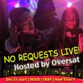 NO REQUESTS LIVE! Hosted by Oversat (New Year 2016 Edition)