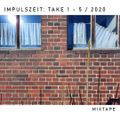 Impulszeit: Take 1-5 / 2020 Mixtape