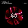 The Sound Of Renaissance #014