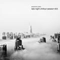 Alessandro Piatto - Late Night Chillout Session #24