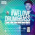 DJ 007 - We Love Drum & Bass Podcast #245 DJ 007 BIRTHDAY MIX 2019