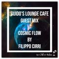 Guido's Lounge Cafe (Cosmic Flow) Guest Mix By Filippo Cirri