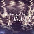 Far Away of Trance Vol.21 by RookieB