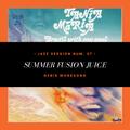Jazz Session #07 - Summer Fusion Juice