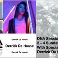 DNA Sessions #12 (Guest - Derrick Da House)