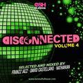DiscConnected Volume 4 (mixed by Franzz Jazz, David Castellano & nathanian)