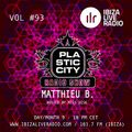 Plastic City radio Show Vol. #93 by Matthieu B.