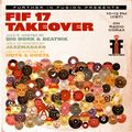 F.I.F. 07/05/17 - FIF17 Takeover: BIG BORK & BEATNIK