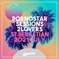 PornoStar Sessions July 2021 Mixed by 2Lovers - St Sebastian, Spain