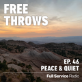 Free Throws with Jack Inslee - Episode 47 - Peace & Quiet