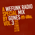 GONES x WEFUNK RADIO VOL.3
