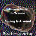 Beatinspector - Throwback In Trance - Spring Is Around