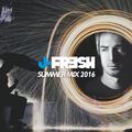J Fresh #Summer16 Mix Summer 2016