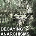 Decaying Anarchisms