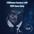 STAYhome Sessions #08 - 2020 Swan Song - Mixed By Neil Wallace