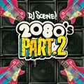 DJ Scene - 2080's Part 2