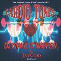 Cardio Tunes Vol.1 - Dj Make iT Happen x JayCobz